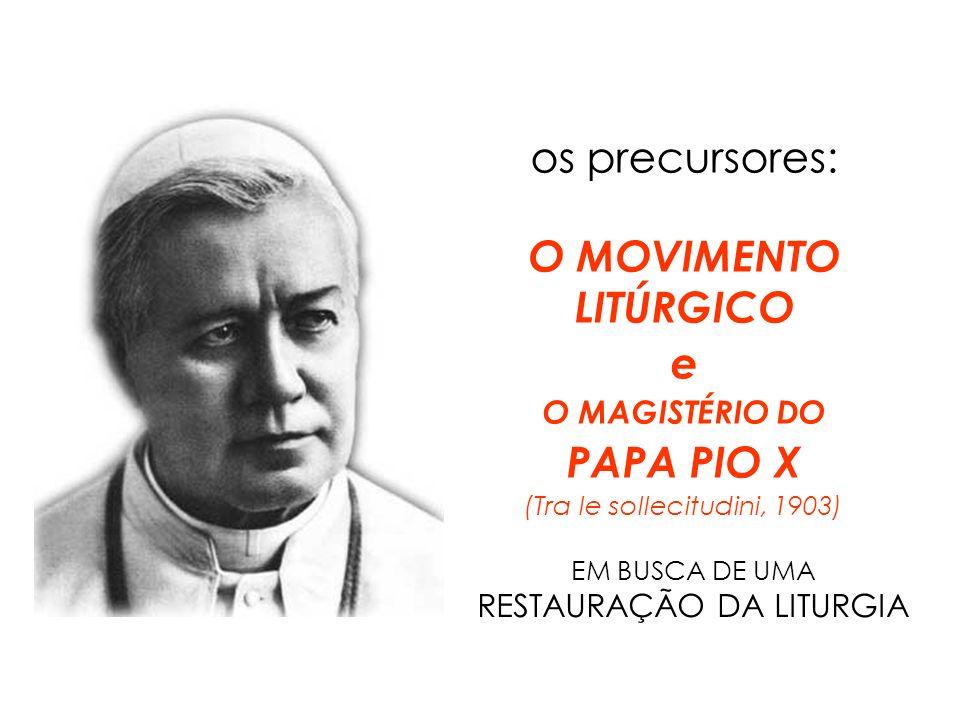 O Movimento Litúrgico O Movimento Litúrgico aparece estruturado, desde seus primeiros passos, na segunda metade do século XIX até o Concílio Vaticano II.
