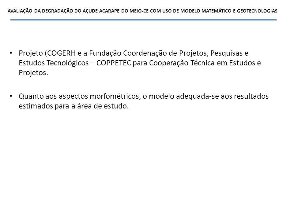 Projeto (COGERH e a Fundação Coordenação de Projetos, Pesquisas e Estudos Tecnológicos – COPPETEC para Cooperação Técnica em Estudos e Projetos. Quant
