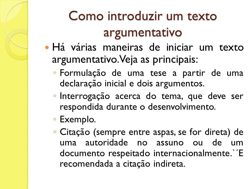 Como concluir o texto argumentativo Veja os principais tipos de conclusão do texto argumentativo: Síntese.