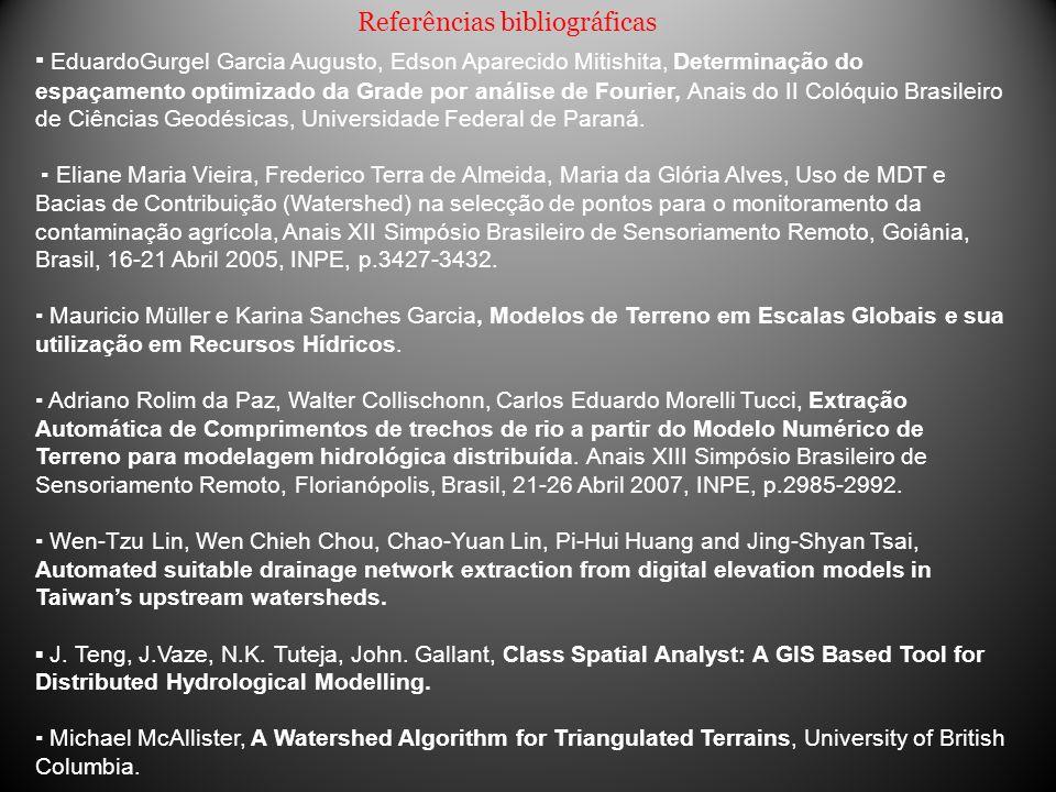 Referências bibliográficas EduardoGurgel Garcia Augusto, Edson Aparecido Mitishita, Determinação do espaçamento optimizado da Grade por análise de Fou
