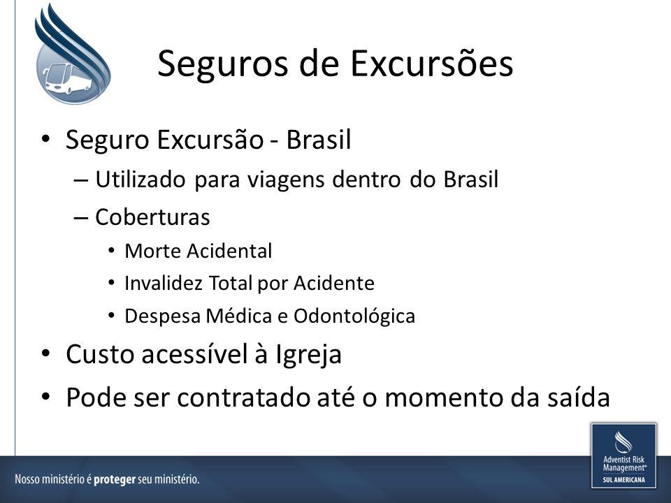 Seguros de Excursões Seguro Excursão - Brasil – Utilizado para viagens dentro do Brasil – Coberturas Morte Acidental Invalidez Total por Acidente Desp