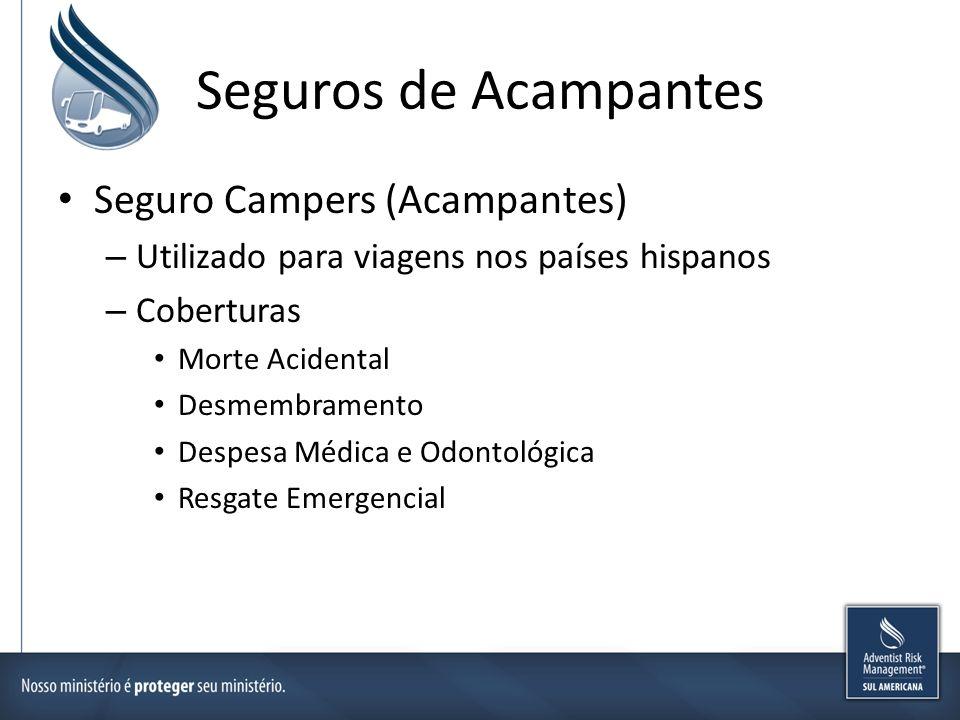 Seguros de Acampantes Seguro Campers (Acampantes) – Utilizado para viagens nos países hispanos – Coberturas Morte Acidental Desmembramento Despesa Méd