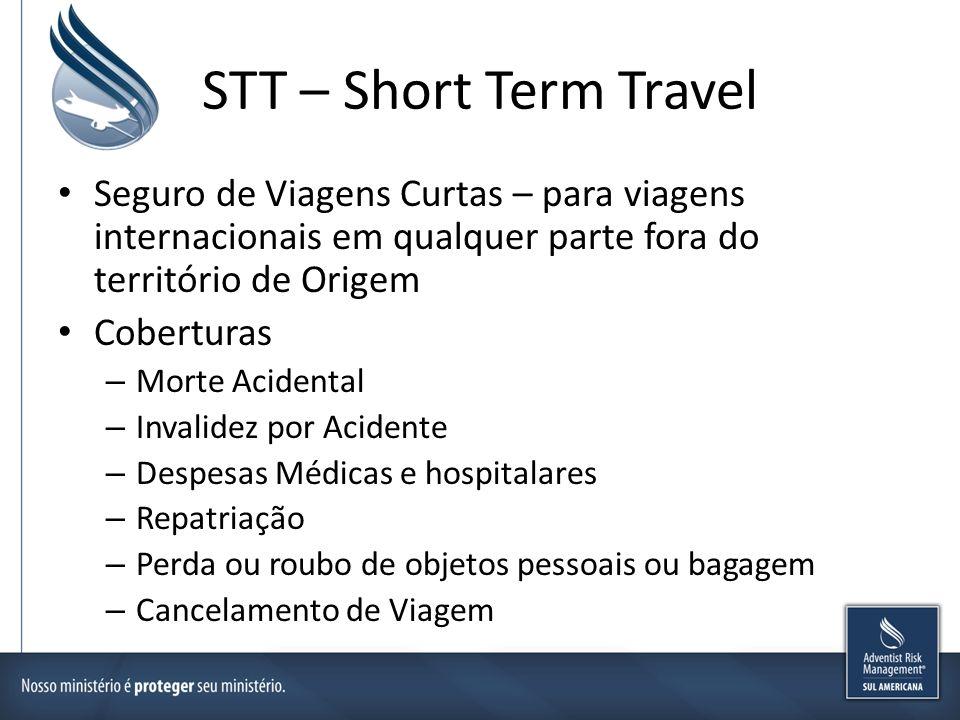 STT – Short Term Travel Seguro de Viagens Curtas – para viagens internacionais em qualquer parte fora do território de Origem Coberturas – Morte Acide