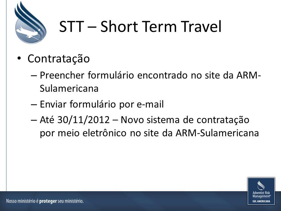 STT – Short Term Travel Contratação – Preencher formulário encontrado no site da ARM- Sulamericana – Enviar formulário por e-mail – Até 30/11/2012 – N
