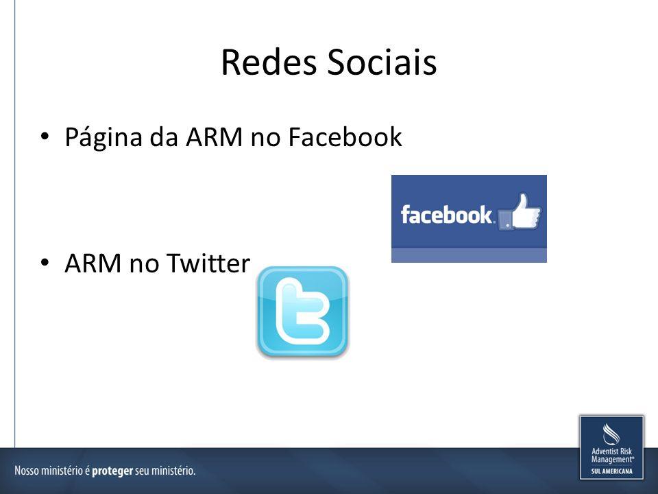 Redes Sociais Página da ARM no Facebook ARM no Twitter