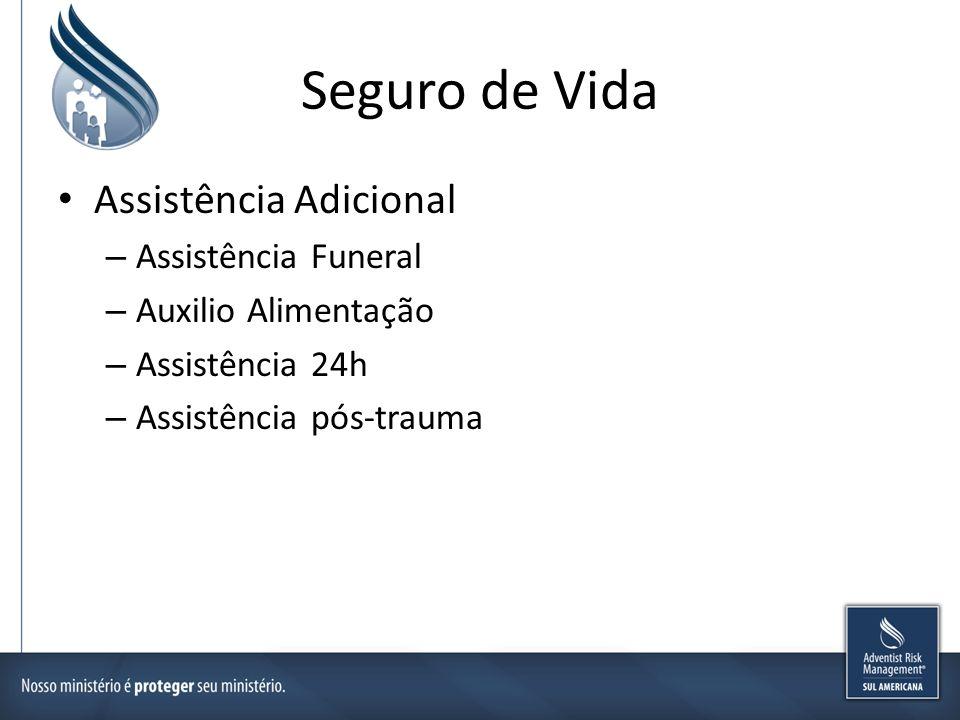 Seguro de Vida Assistência Adicional – Assistência Funeral – Auxilio Alimentação – Assistência 24h – Assistência pós-trauma