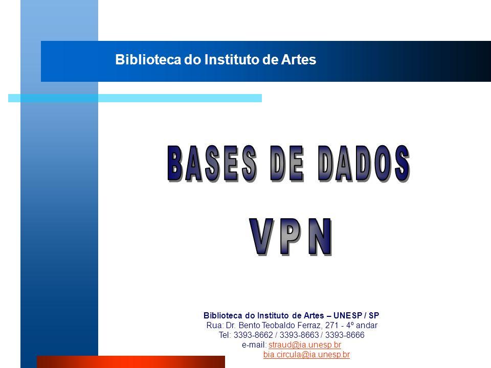 Biblioteca do Instituto de Artes Biblioteca do Instituto de Artes – UNESP / SP Rua: Dr. Bento Teobaldo Ferraz, 271 - 4º andar Tel: 3393-8662 / 3393-86
