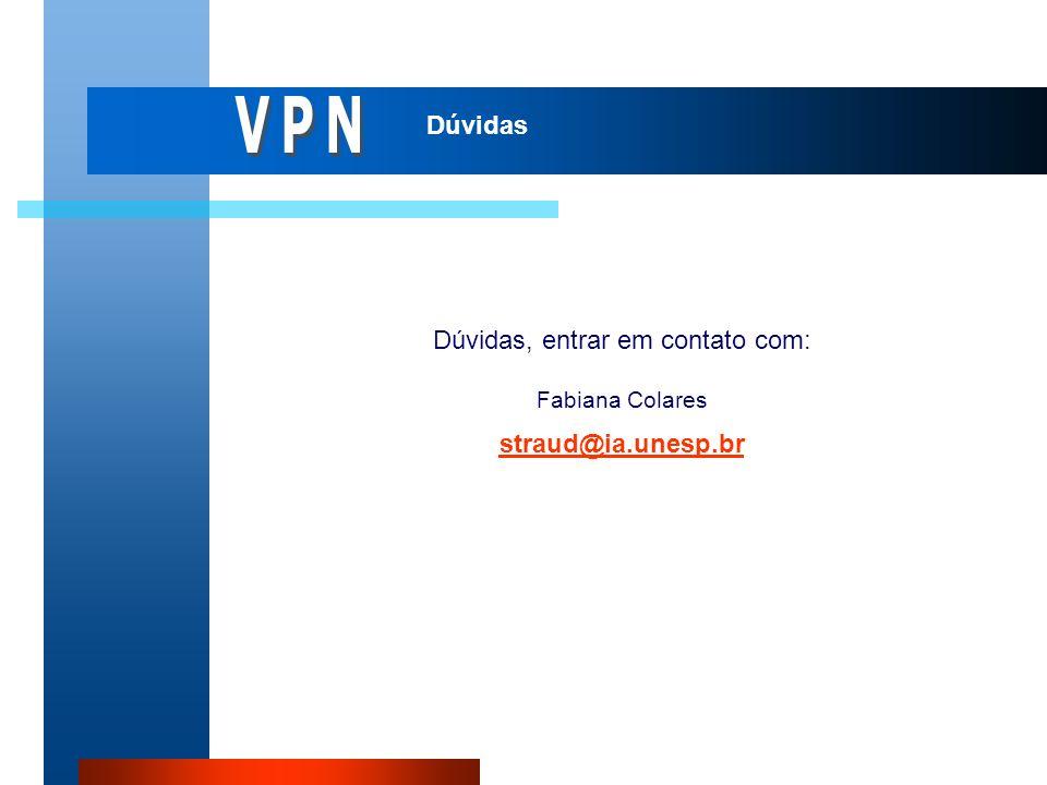 Dúvidas Dúvidas, entrar em contato com: Fabiana Colares straud@ia.unesp.br