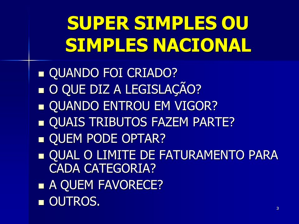 SUPER SIMPLES OU SIMPLES NACIONAL QUANDO FOI CRIADO.