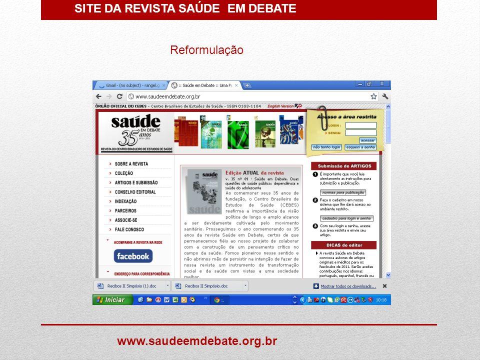 SITE DA REVISTA SAÚDE EM DEBATE www.saudeemdebate.org.br Reformulação