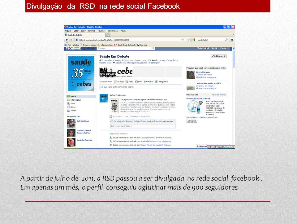 Divulgação da RSD na rede social Facebook A partir de julho de 2011, a RSD passou a ser divulgada na rede social facebook. Em apenas um mês, o perfil