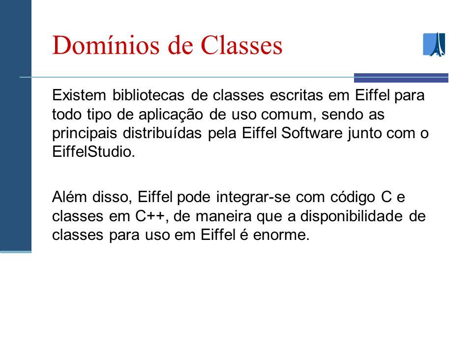 Domínios de Classes Existem bibliotecas de classes escritas em Eiffel para todo tipo de aplicação de uso comum, sendo as principais distribuídas pela Eiffel Software junto com o EiffelStudio.