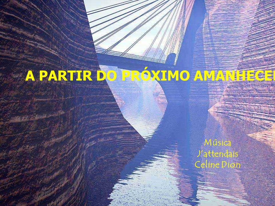 A PARTIR DO PRÓXIMO AMANHECER Música Jattendais Celine Dion