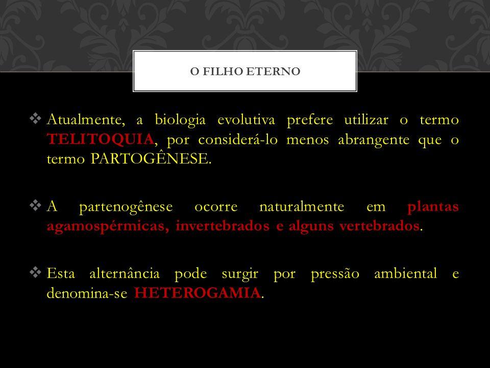 Atualmente, a biologia evolutiva prefere utilizar o termo TELITOQUIA, por considerá-lo menos abrangente que o termo PARTOGÊNESE. A partenogênese ocorr