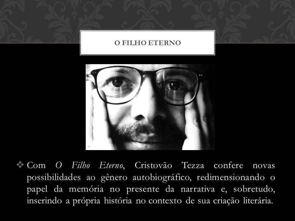 Com O Filho Eterno, Cristovão Tezza confere novas possibilidades ao gênero autobiográfico, redimensionando o papel da memória no presente da narrativa