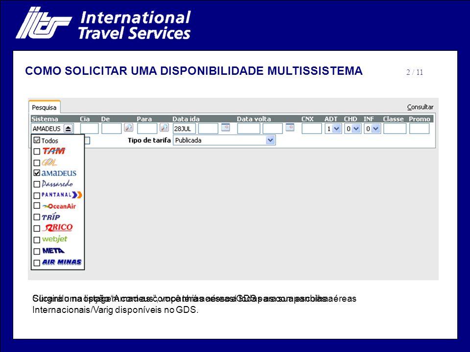 Após a definição do sistema a ser utilizado a tela de disponibilidade ficará como demonstrado acima Especifique a companhia aérea no campo Cia.
