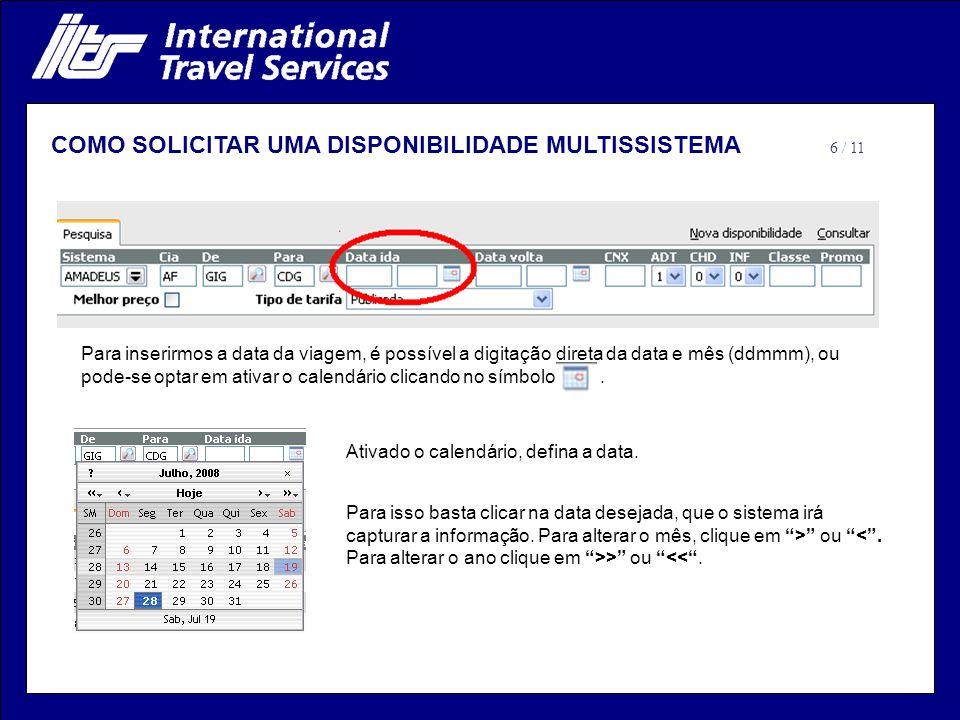 Para inserirmos a data da viagem, é possível a digitação direta da data e mês (ddmmm), ou pode-se optar em ativar o calendário clicando no símbolo.