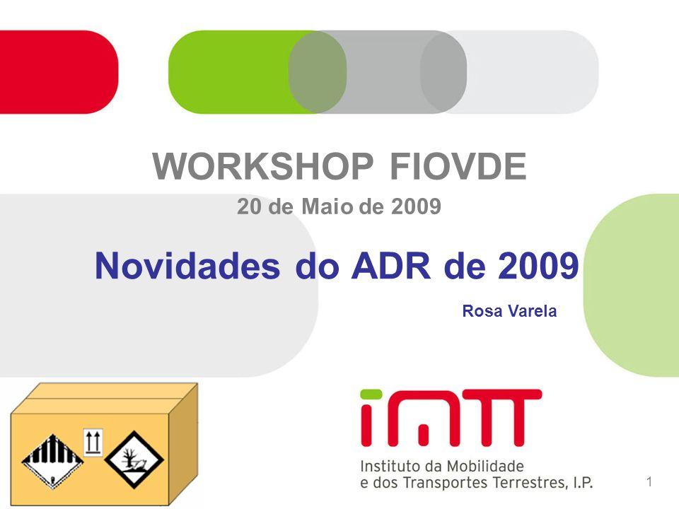 02-05-20141 WORKSHOP FIOVDE 20 de Maio de 2009 Novidades do ADR de 2009 Rosa Varela