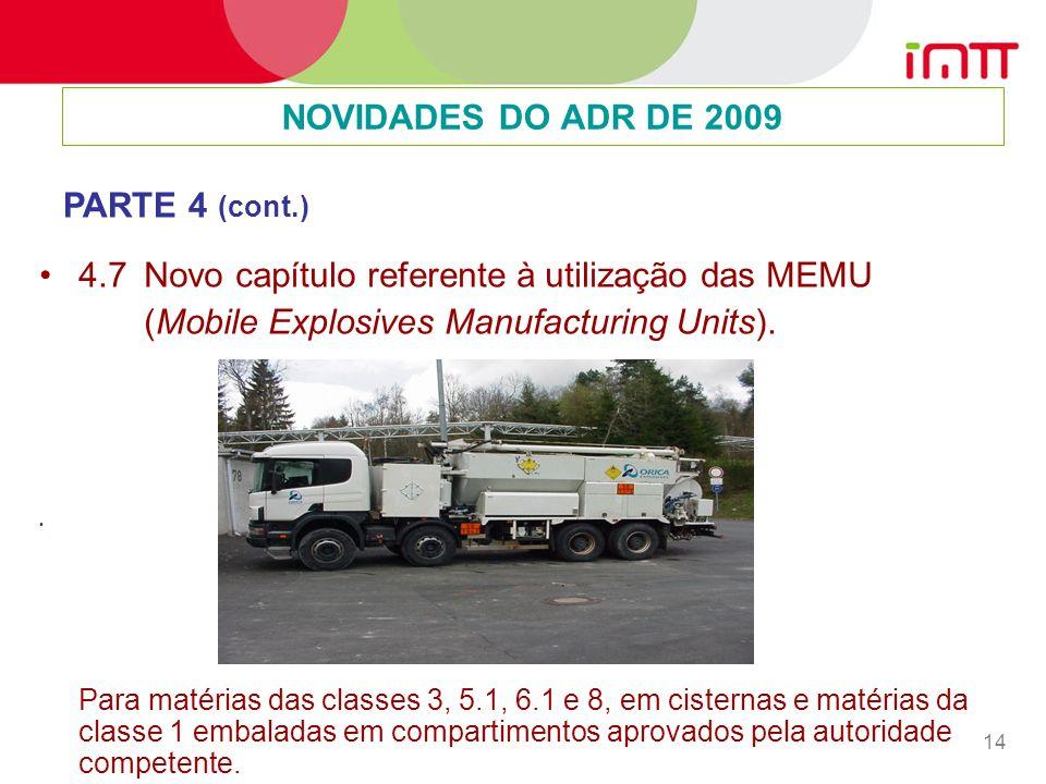 14 4.7 Novo capítulo referente à utilização das MEMU (Mobile Explosives Manufacturing Units).