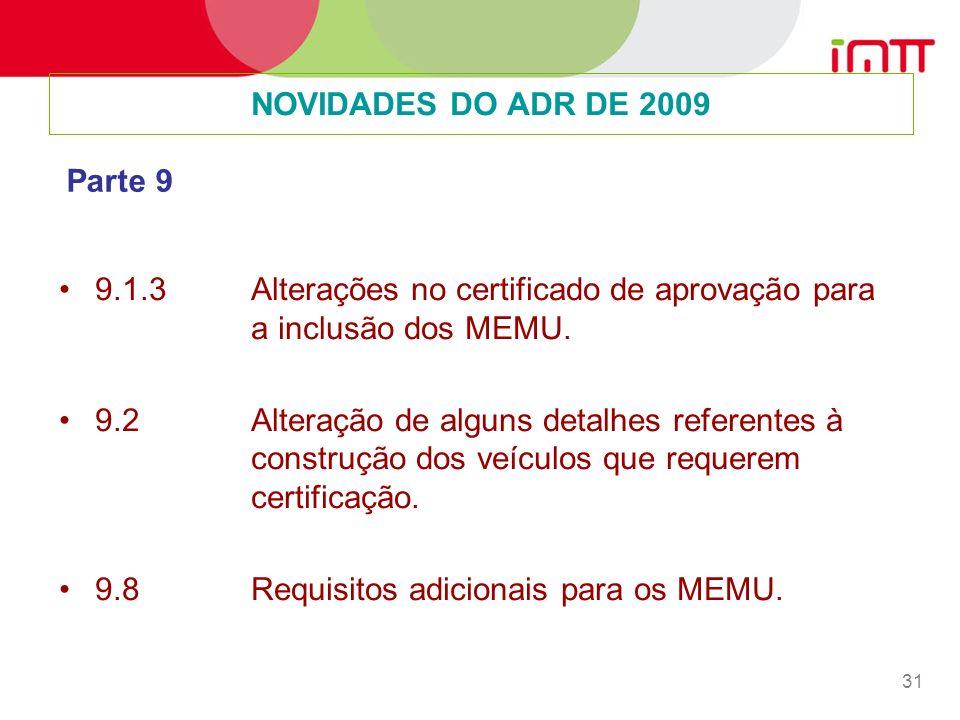 31 9.1.3 Alterações no certificado de aprovação para a inclusão dos MEMU.
