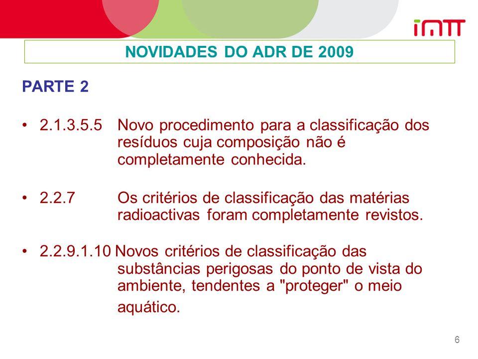 6 PARTE 2 2.1.3.5.5 Novo procedimento para a classificação dos resíduos cuja composição não é completamente conhecida.