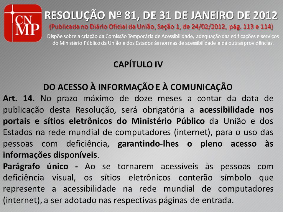 RESOLUÇÃO Nº 81, DE 31 DE JANEIRO DE 2012 (Publicada no Diário Oficial da União, Seção 1, de 24/02/2012, pág.