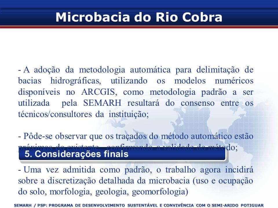 SEMARH / PSP: PROGRAMA DE DESENVOLVIMENTO SUSTENTÁVEL E CONVIVÊNCIA COM O SEMI-ARIDO POTIGUAR Microbacia do Rio Cobra 5. Considerações finais - A adoç