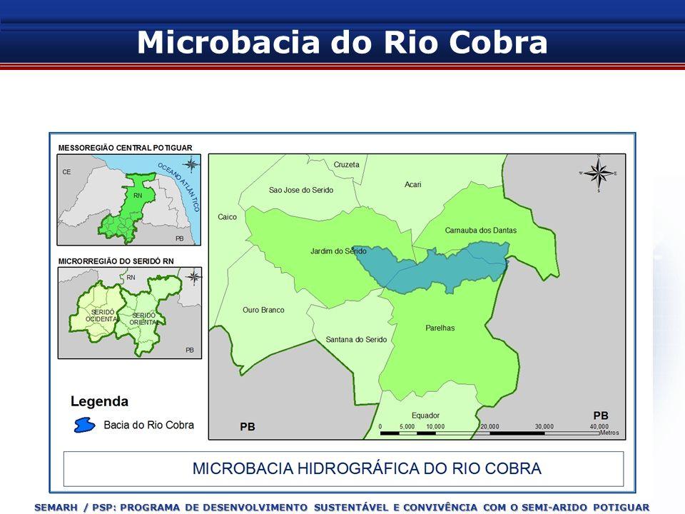 Microbacia do Rio Cobra 1. Localização da área de Estudo SEMARH / PSP: PROGRAMA DE DESENVOLVIMENTO SUSTENTÁVEL E CONVIVÊNCIA COM O SEMI-ARIDO POTIGUAR