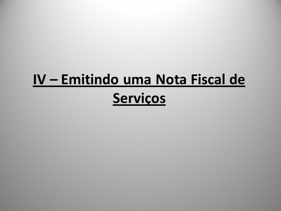 IV – Emitindo uma Nota Fiscal de Serviços
