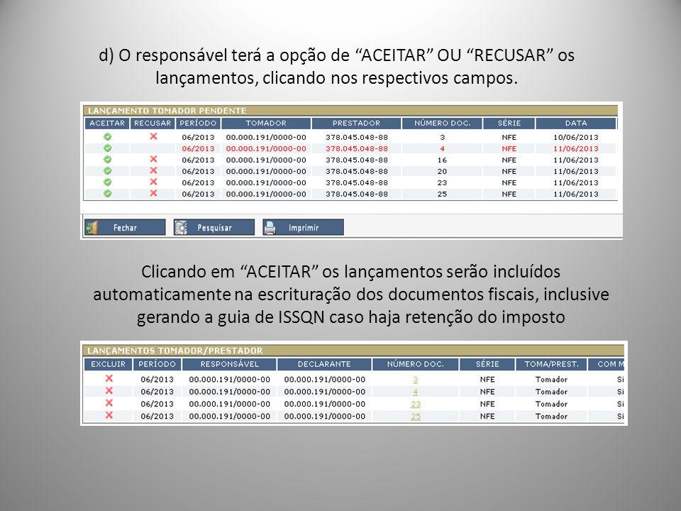 d) O responsável terá a opção de ACEITAR OU RECUSAR os lançamentos, clicando nos respectivos campos. Clicando em ACEITAR os lançamentos serão incluído