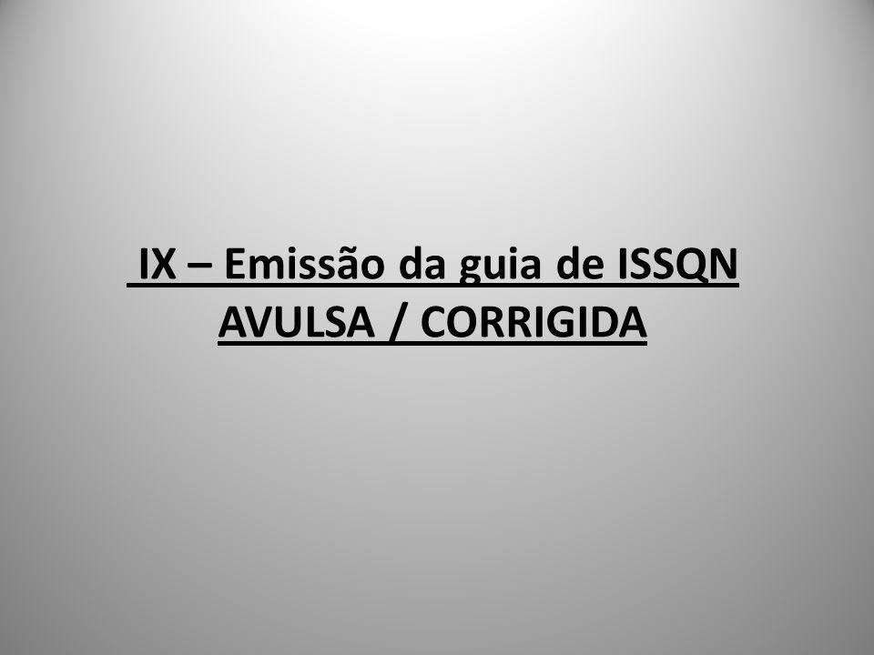 IX – Emissão da guia de ISSQN AVULSA / CORRIGIDA