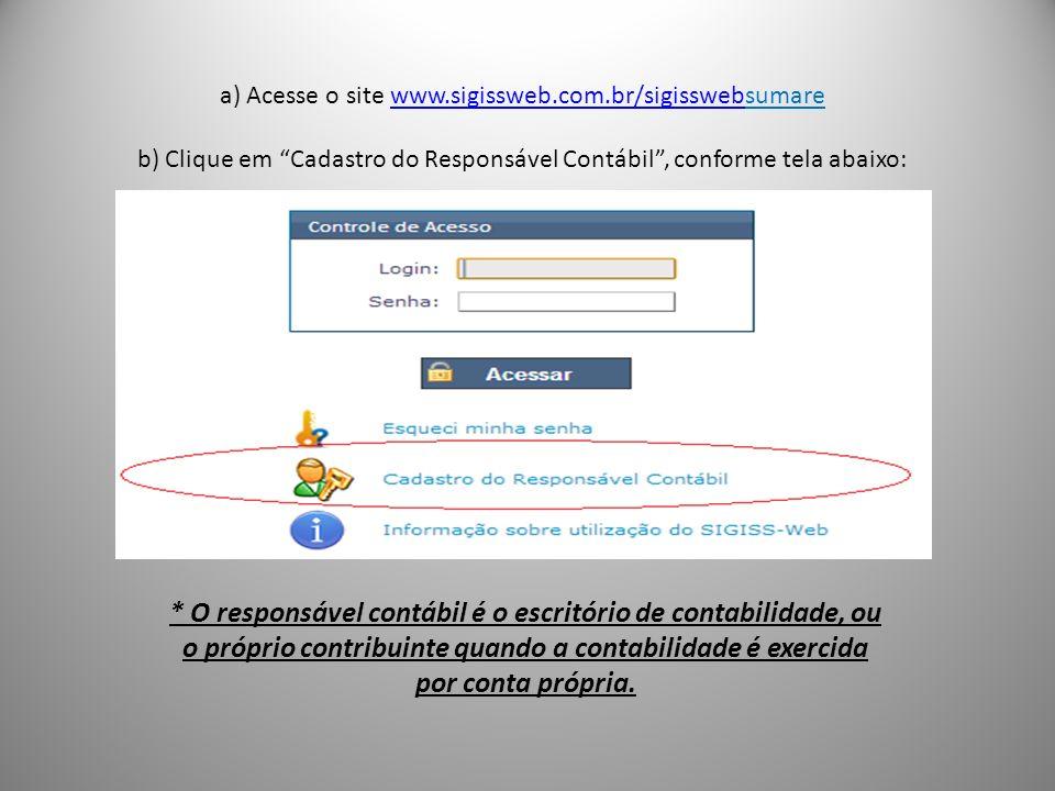 a) Acesse o site www.sigissweb.com.br/sigisswebsumare b) Clique em Cadastro do Responsável Contábil, conforme tela abaixo:www.sigissweb.com.br/sigissw