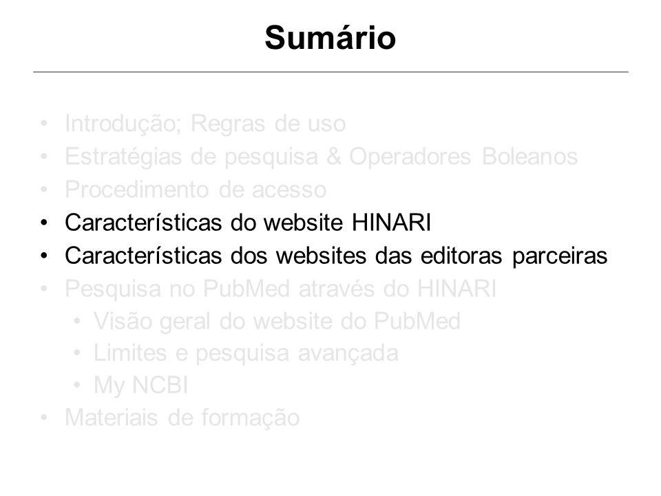 Sumário Introdução; Regras de uso Estratégias de pesquisa & Operadores Boleanos Procedimento de acesso Características do website HINARI Característic
