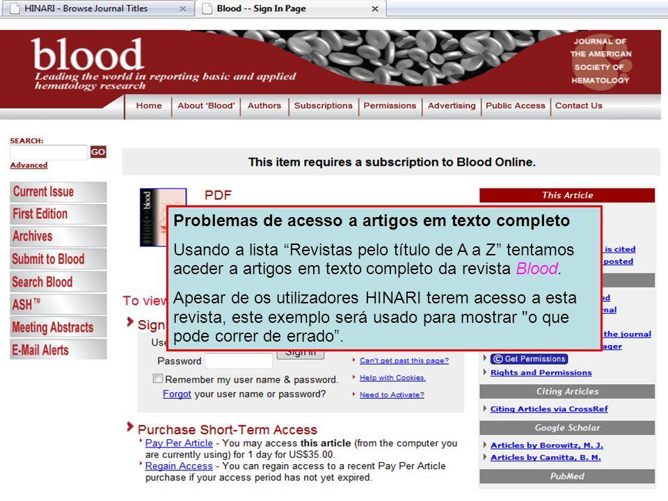 Problemas de acesso a artigos em texto completo Usando a lista Revistas pelo título de A a Z tentamos aceder a artigos em texto completo da revista Bl