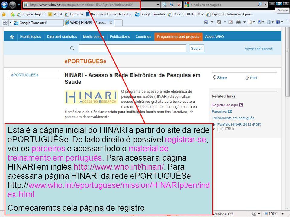 Esta é a página inicial do HINARI a partir do site da rede ePORTUGUÊSe. Do lado direito é possível registrar-se, ver os parceiros e acessar todo o mat