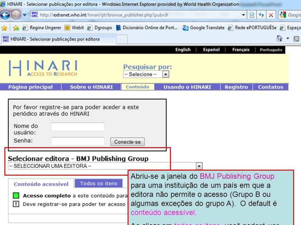 Abriu-se a janela do BMJ Publishing Group para uma instituição de um país em que a editora não permite o acesso (Grupo B ou algumas exceções do grupo