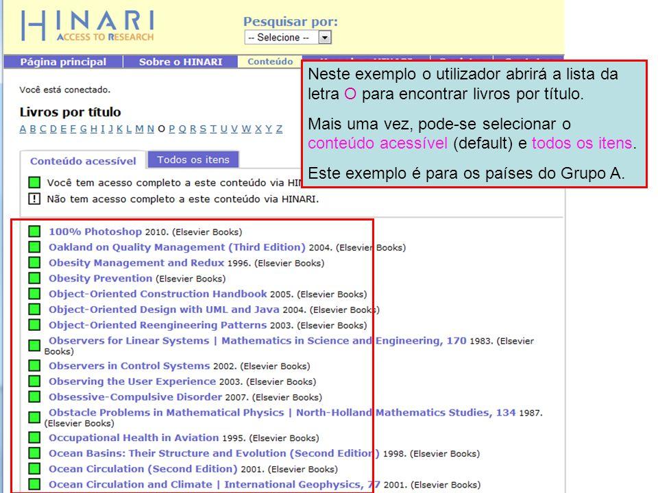 Neste exemplo o utilizador abrirá a lista da letra O para encontrar livros por título. Mais uma vez, pode-se selecionar o conteúdo acessível (default)