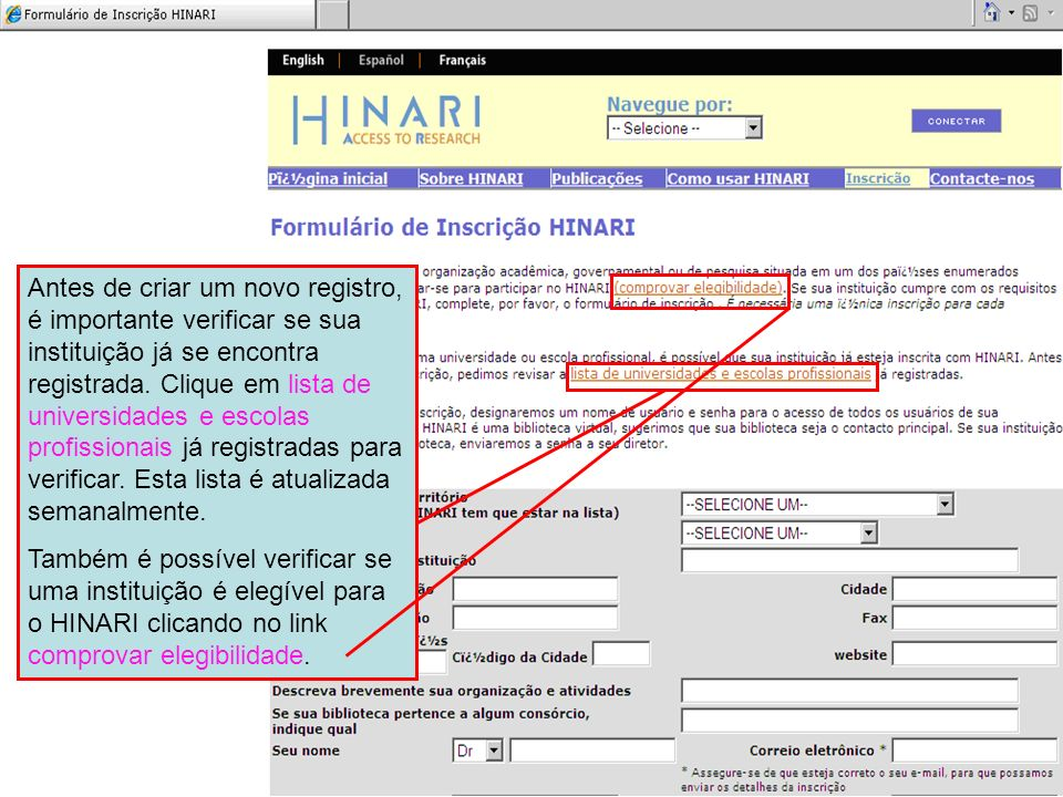 Antes de criar um novo registro, é importante verificar se sua instituição já se encontra registrada. Clique em lista de universidades e escolas profi