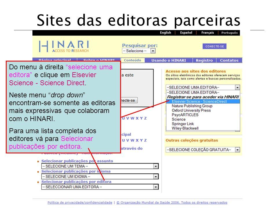 Do menu à direita selecione uma editora e clique em Elsevier Science - Science Direct. Neste menu drop down encontram-se somente as editoras mais expr