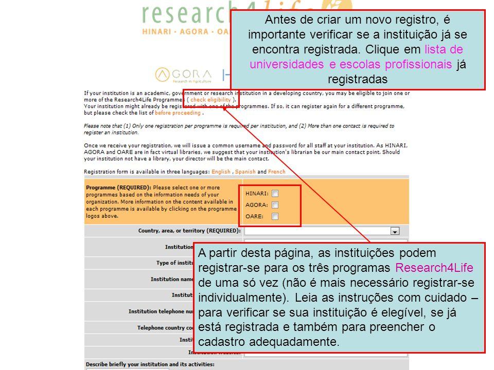 A partir desta página, as instituições podem registrar-se para os três programas Research4Life de uma só vez (não é mais necessário registrar-se indiv