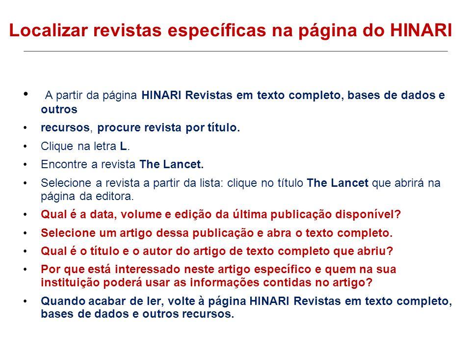 A partir da página HINARI Revistas em texto completo, bases de dados e outros recursos, procure revista por título. Clique na letra L. Encontre a revi