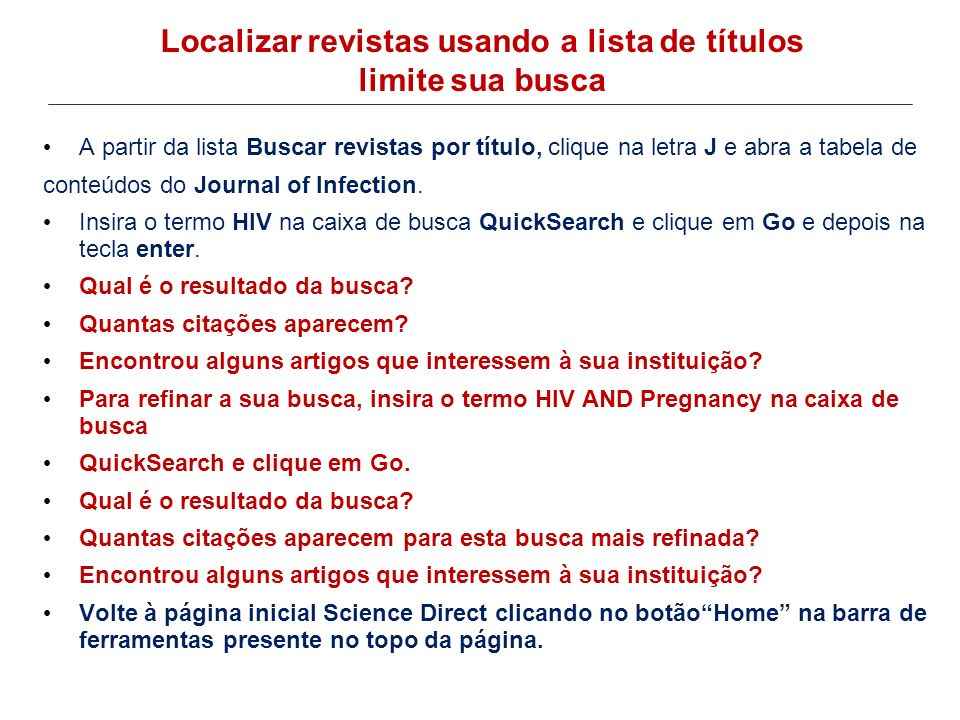 A partir da lista Buscar revistas por título, clique na letra J e abra a tabela de conteúdos do Journal of Infection.