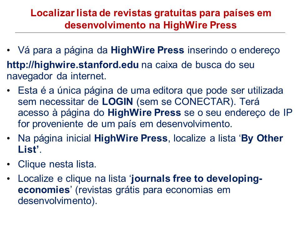 Vá para a página da HighWire Press inserindo o endereço http://highwire.stanford.edu na caixa de busca do seu navegador da internet. Esta é a única pá
