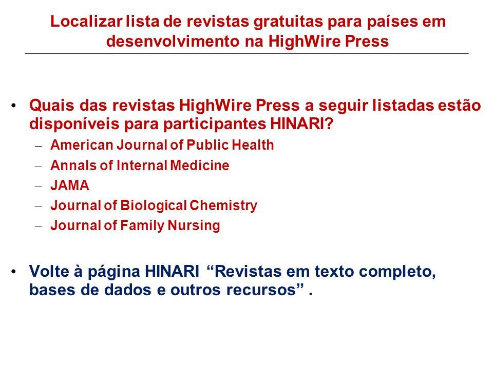 Quais das revistas HighWire Press a seguir listadas estão disponíveis para participantes HINARI? – American Journal of Public Health – Annals of Inter