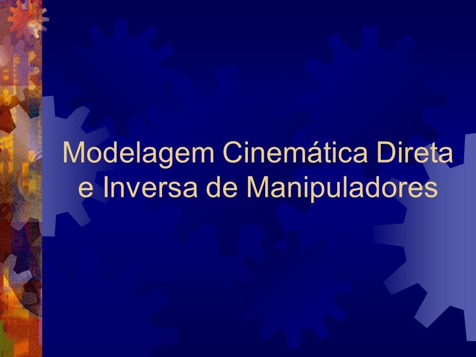 Modelagem Cinemática Direta e Inversa de Manipuladores