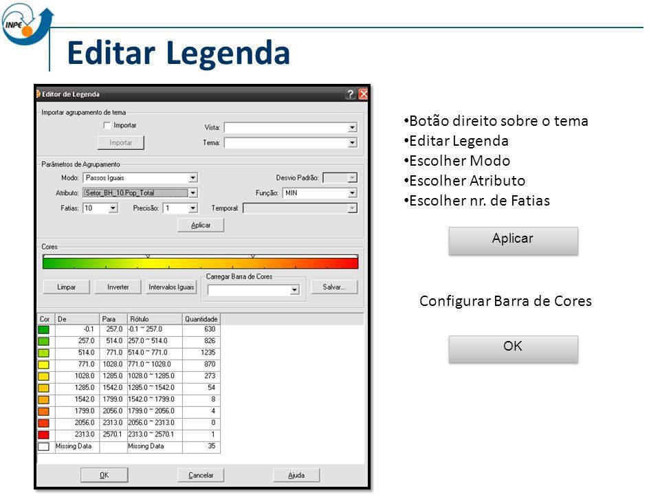 Editar Legenda Botão direito sobre o tema Editar Legenda Escolher Modo Escolher Atributo Escolher nr.
