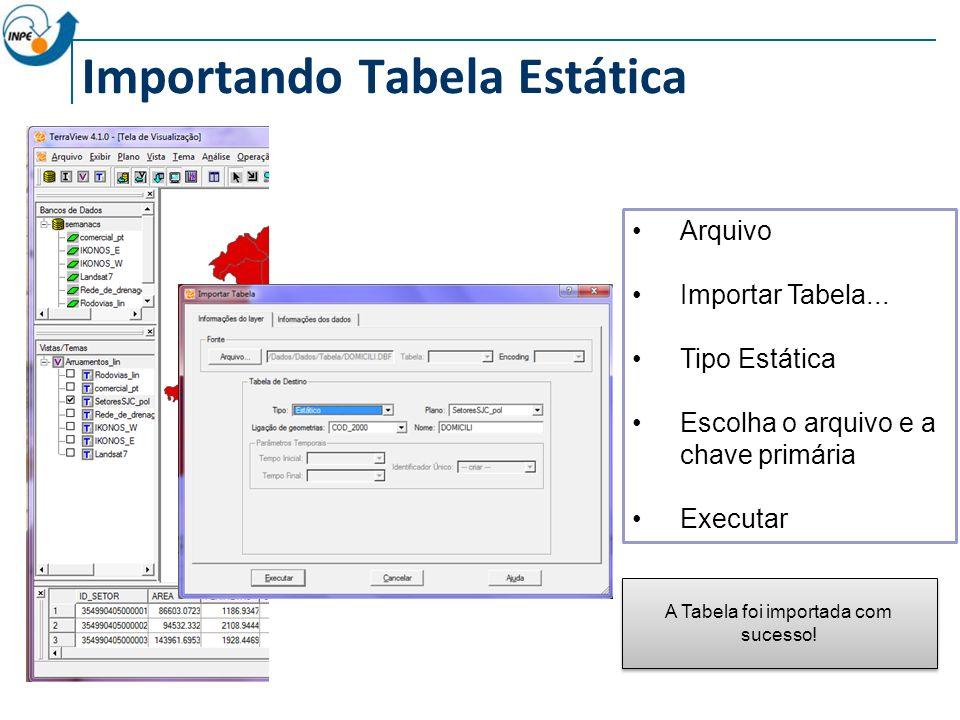 Importando Tabela Estática Arquivo Importar Tabela...