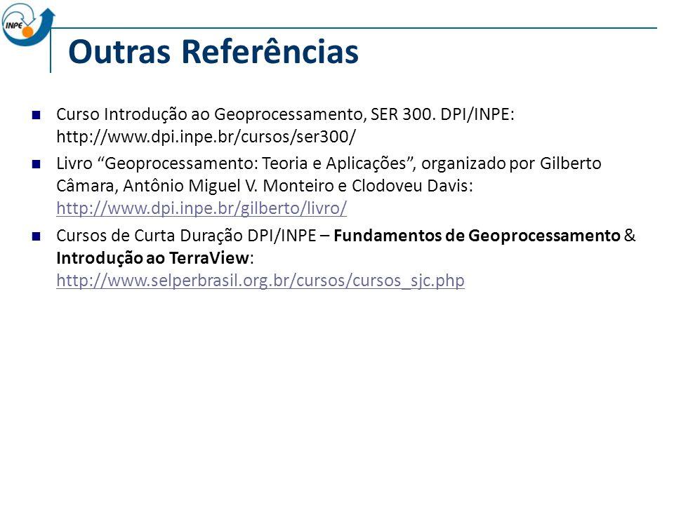 Outras Referências Curso Introdução ao Geoprocessamento, SER 300.