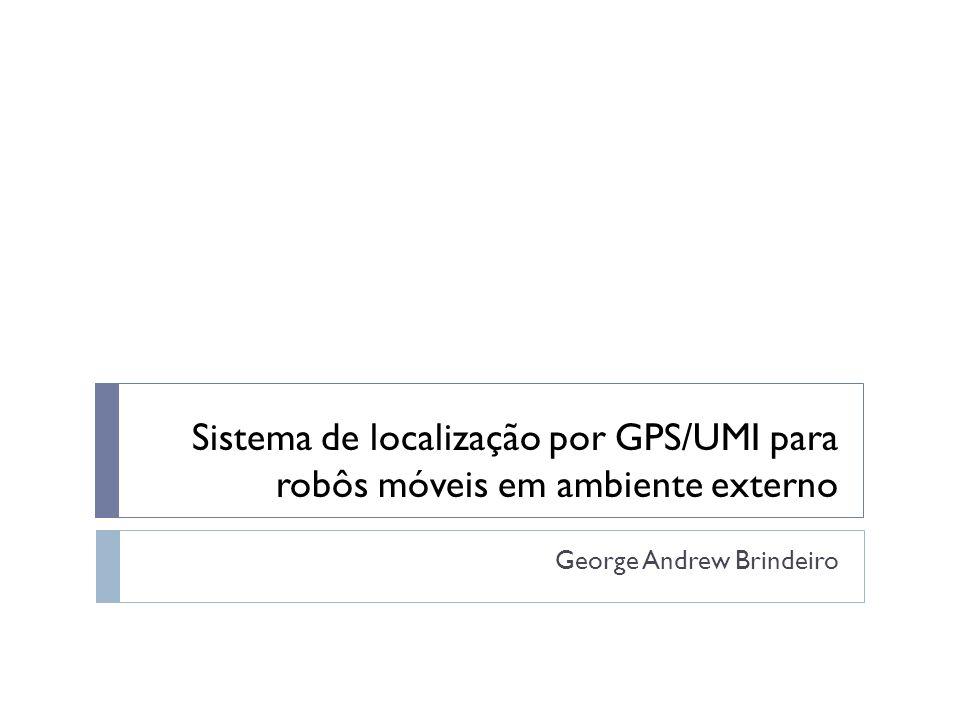 Sumário Introdução Contextualização do projeto Estado atual do projeto Tarefas Futuras Conclusão 16/11/2011Sistema de localização por GPS/UMI para robôs móveis em ambiente externo1