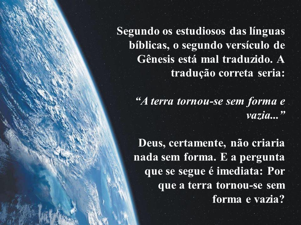 Segundo os estudiosos das línguas bíblicas, o segundo versículo de Gênesis está mal traduzido.